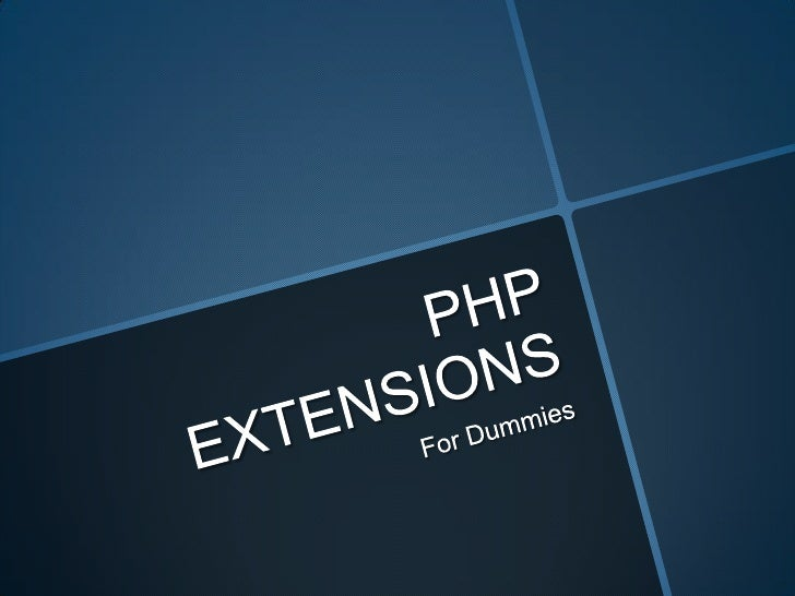 Php Extensions for Dummies