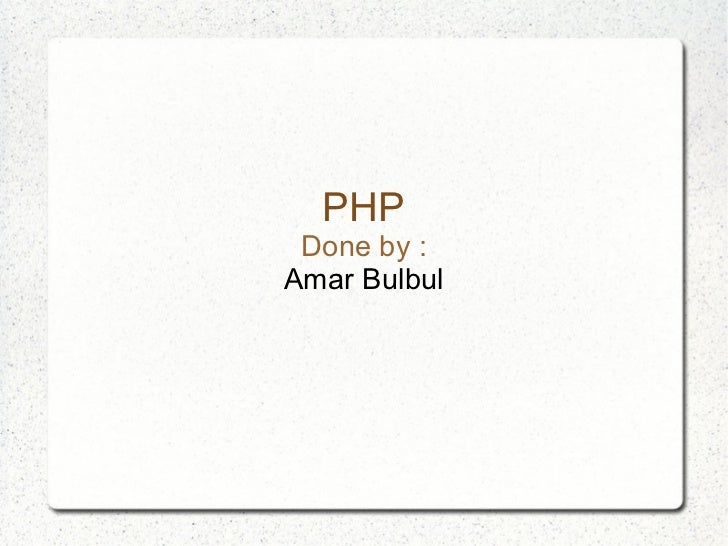 PHP Done by : Amar Bulbul