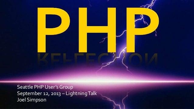 Seattle PHP User's Group September 12, 2013 – LightningTalk Joel Simpson