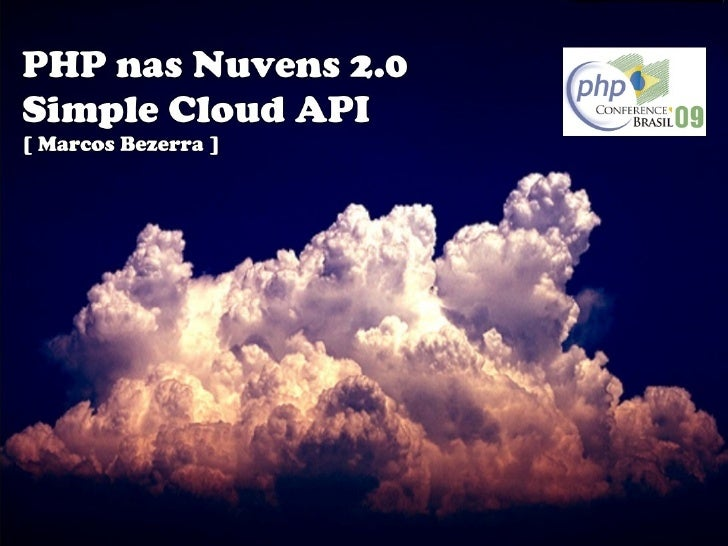 PHP Nas Nuvens 2.0 - Apresentando a Simple Cloud API