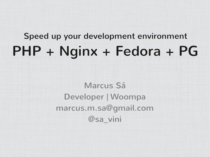 Speed up your development environment PHP + Nginx + Fedora + PG