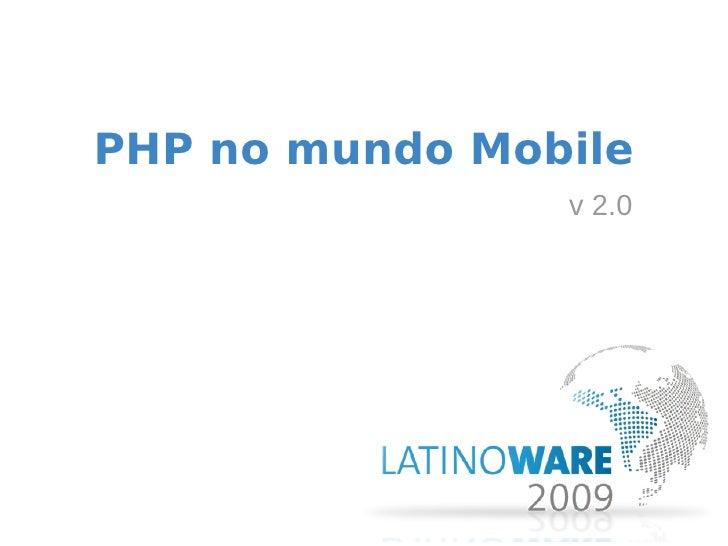 PHP no mundo Mobile                 v 2.0