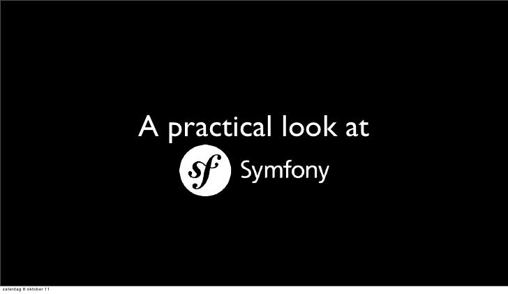 A Practical Look at Symfony2 (PHPNW11)