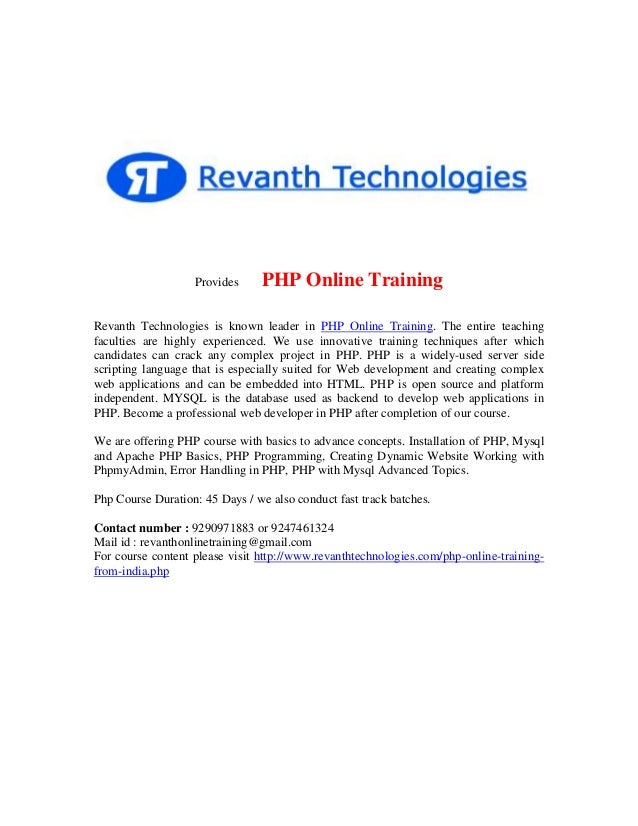 Provides  PHP Online Training  Revanth Technologies is known leader in PHP Online Training. The entire teaching faculties ...