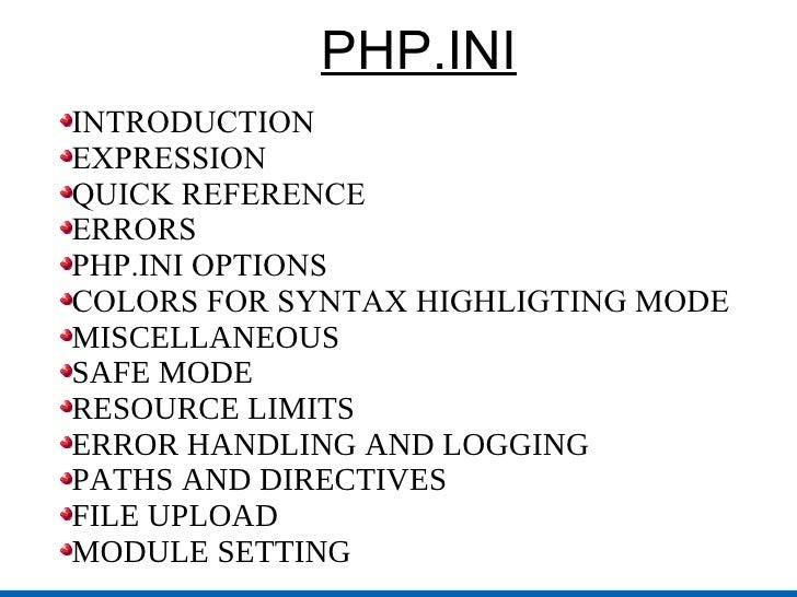 PHP.INI <ul><li>INTRODUCTION </li></ul><ul><li>EXPRESSION </li></ul><ul><li>QUICK REFERENCE </li></ul><ul><li>ERRORS  </li...
