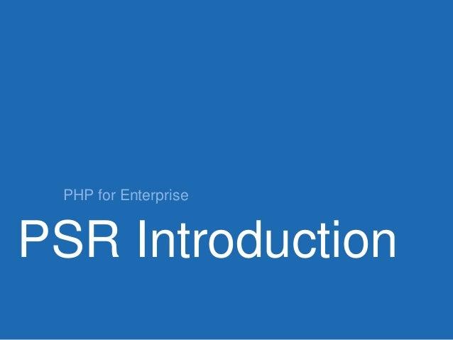 PHP for Enterprise  PSR Introduction