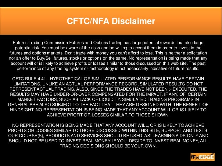 CFTC/NFA Disclaimer<br />Futures Trading Commission Futures and Options trading has large potential rewards, but also larg...