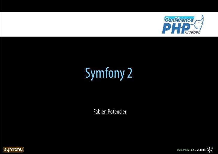 Symfony 2 (PHP Quebec 2009)
