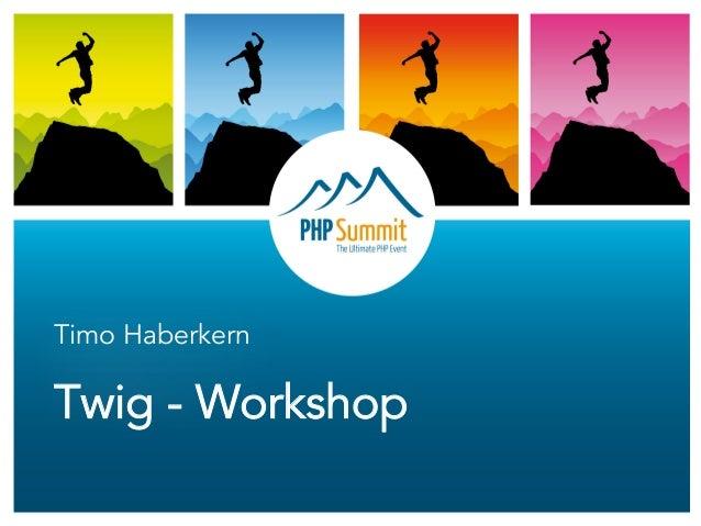 Timo Haberkern  Twig - Workshop