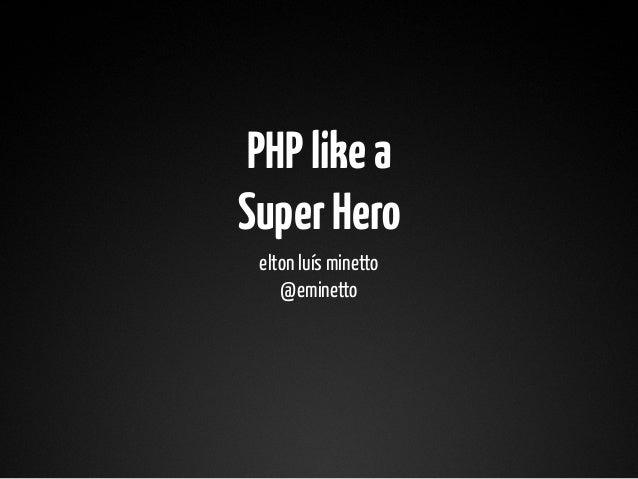 PHP like a super hero