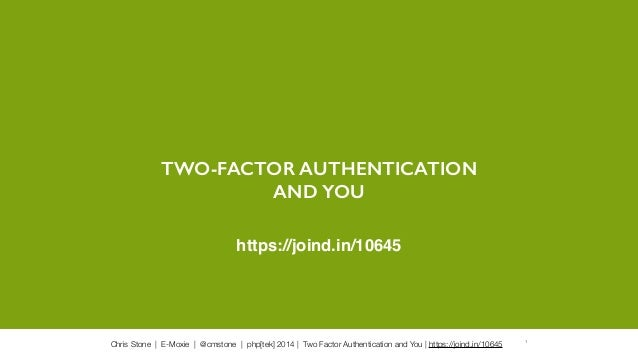 Two Factor Authentication and You