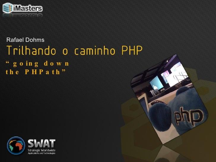 Trilhando o Caminho PHP - PHPConf2008