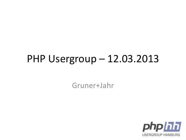 PHP Usergroup – 12.03.2013        Gruner+Jahr