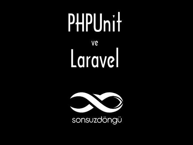 PHPUnit ve  Laravel
