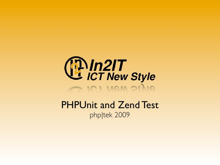 PHPUnit and Zend Test       php|tek 2009