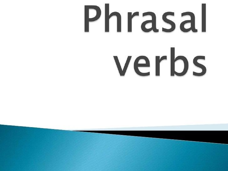 Phrasal verbs <br />