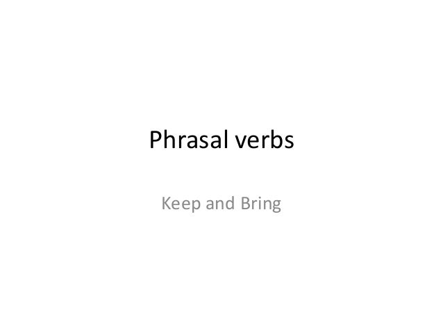 Phrasal Verbs - Part 1by Bruce G