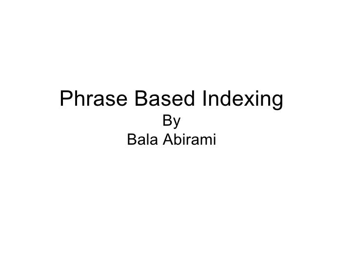 Phrase Based Indexing