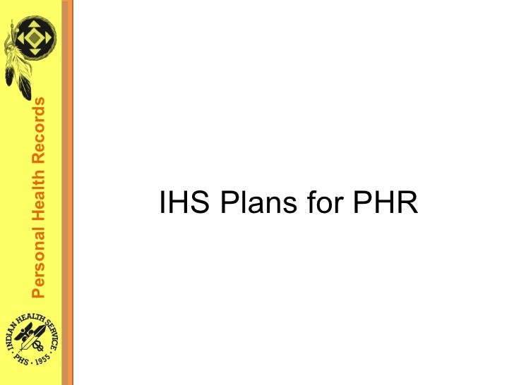 IHS Plans for PHR Personal Health Records