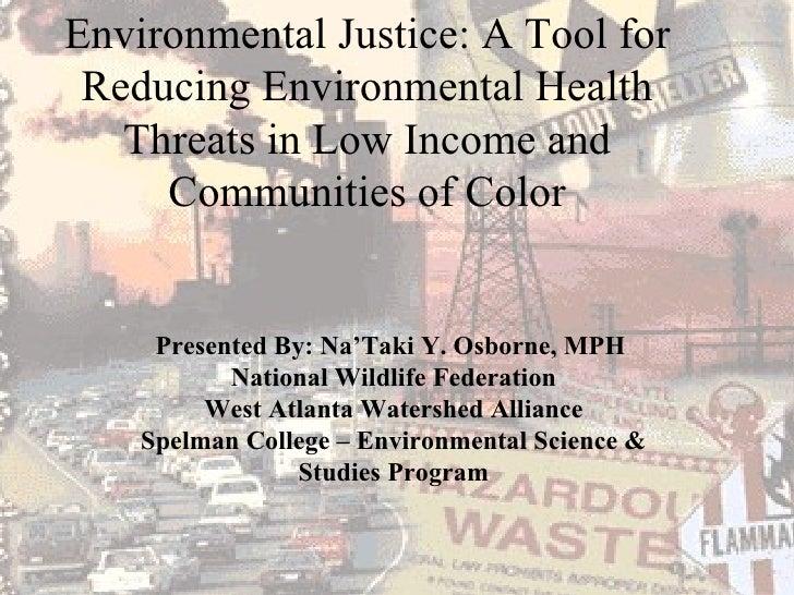Presented By: Na'Taki Y. Osborne, MPH  National Wildlife Federation West Atlanta Watershed Alliance Spelman College – Envi...