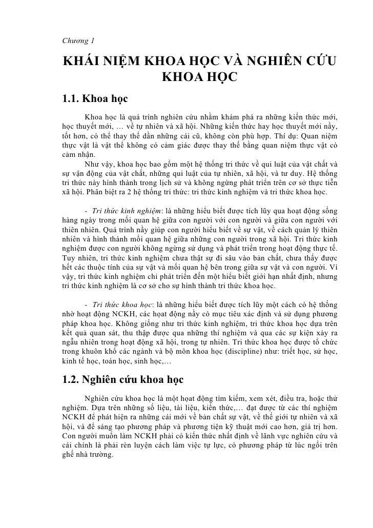 Chương 1  KHÁI NIỆM KHOA HỌC VÀ NGHIÊN CỨU             KHOA HỌC 1.1. Khoa học         Khoa học là quá trình nghiên cứu nhằ...