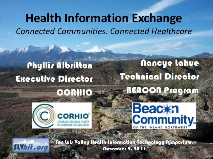 Health Information ExchangeConnected Communities. Connected Healthcare  Phyllis Albritton                    Nancye LahueE...