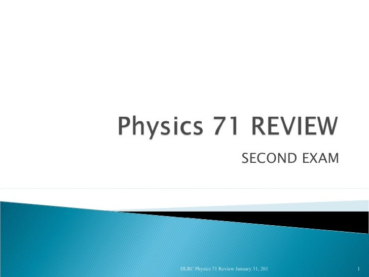 Phys 71 review jan 31 2011 dlrc