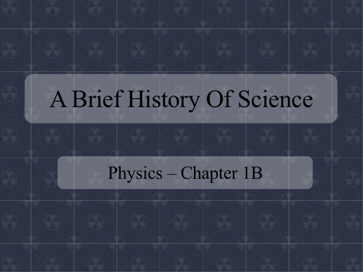 A Brief History Of Science Physics – Chapter 1B