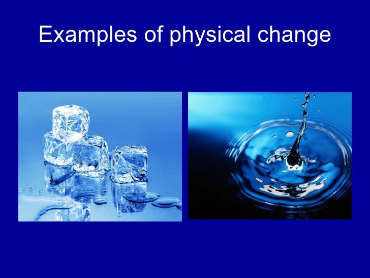 Pics For > Examples Of Physical Change