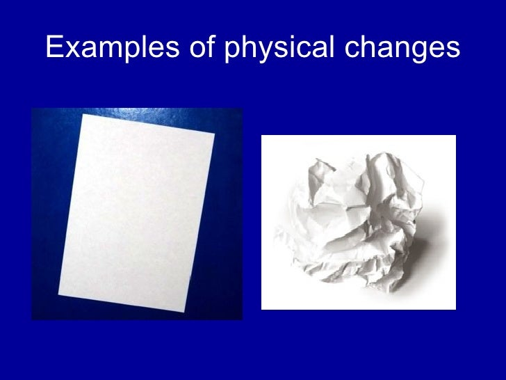 physical chemical changes essay Lab report - chemical and physical changes the purpose was to distinguish the differences between chemical and physical changes lab group dyani palmer perla.