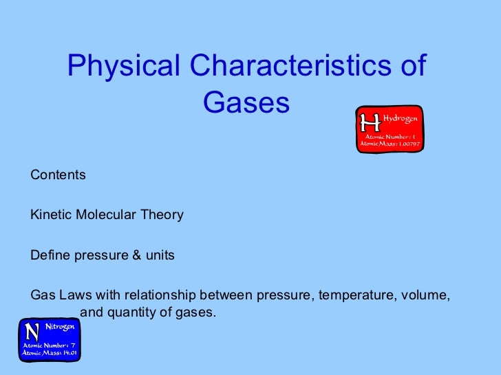 Physical Characteristics of Gases Contents Kinetic Molecular Theory Define pressure & units Gas Laws with relationship bet...