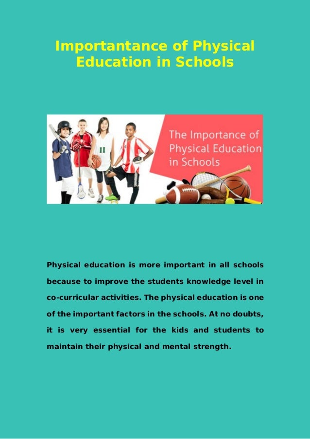 the importance of physical activities at school School-aged kids and physical activity keep your school-ager's body and brain healthy with lots of physical activities.