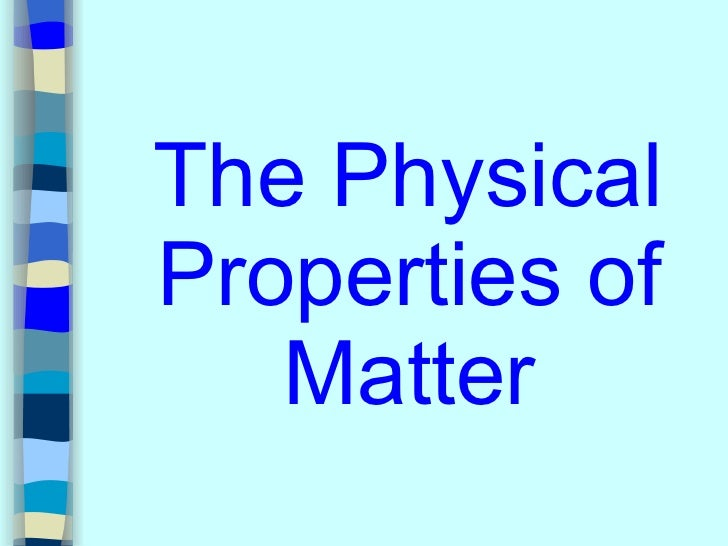 Define A Physical Property Of Matter