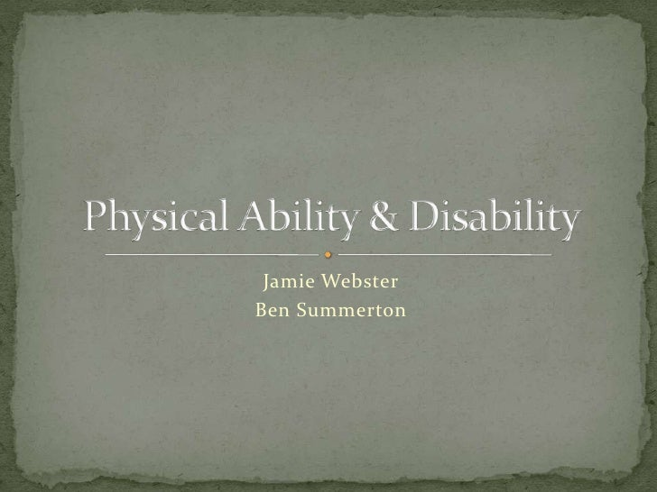 Jamie Webster<br />Ben Summerton<br />Physical Ability & Disability<br />