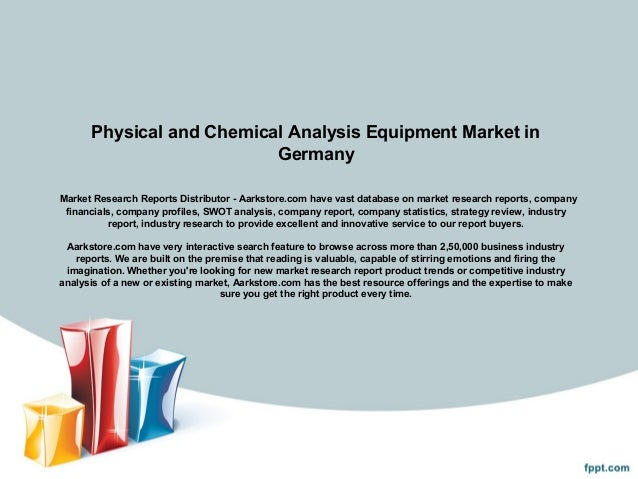 Physical and Chemical Analysis Equipment Market in                          GermanyMarket Research Reports Distributor - A...