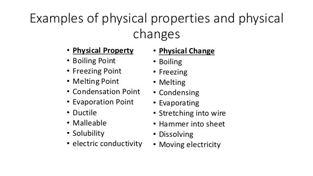 PHYSICAL CHANGE EXAMPLES - alisen berde What Are Some Examples Of Physical Properties