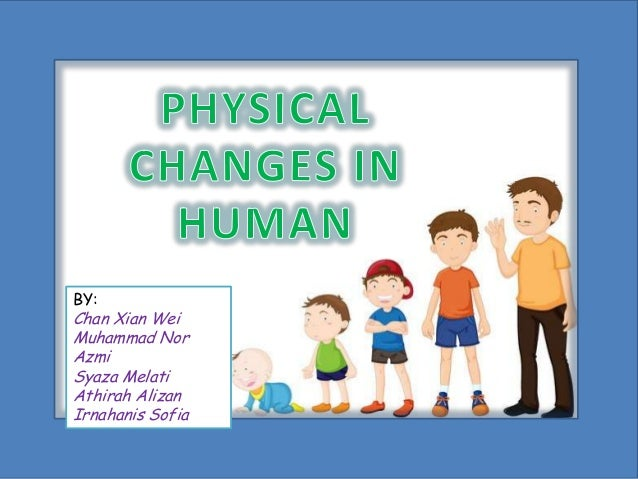 physical change in humanPhysical Change