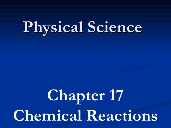 Physical Science Chapter 17 Chemical Reactions