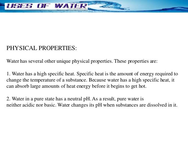 Characteristic Properties of Water Physical Properties Water Has