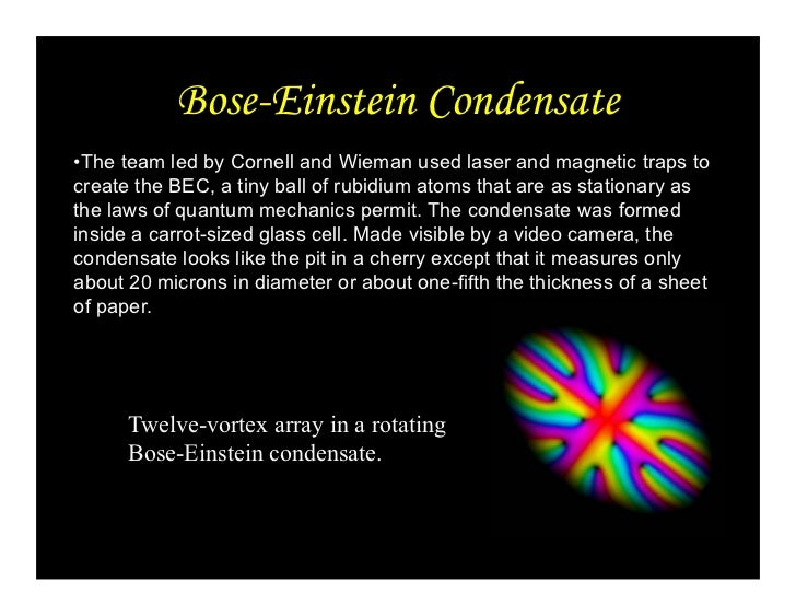 bose einstein condensate Spin classification since the 1990s there has been a surge of research into bose-einstein condensation since it was discovered that bose-einstein condensates.