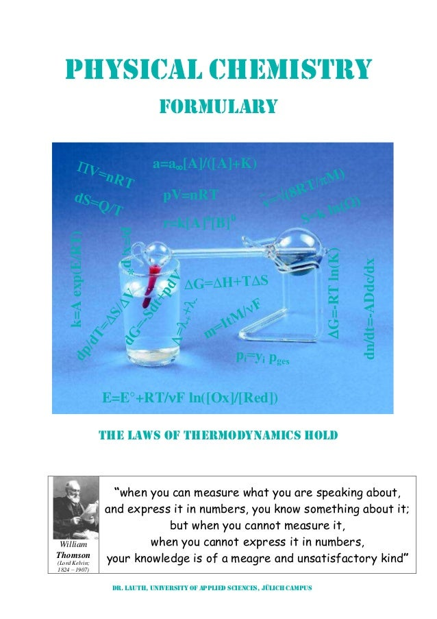 Dr. Lauth, University of Applied Sciences, Jülich Campus Physical Chemistry Formulary The Laws of thermodynamics hold Will...