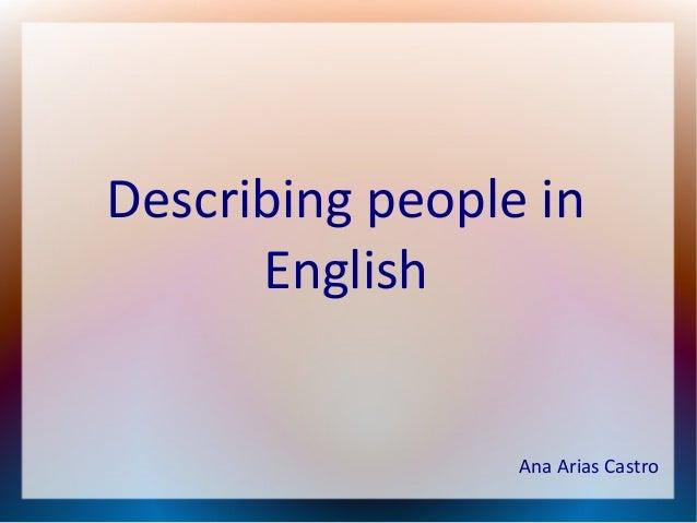 Describing people in English  Ana Arias Castro