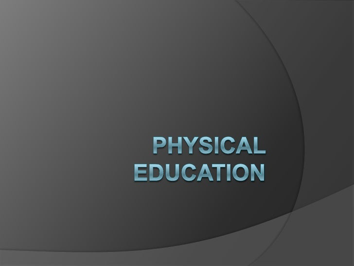 Physical Education<br />