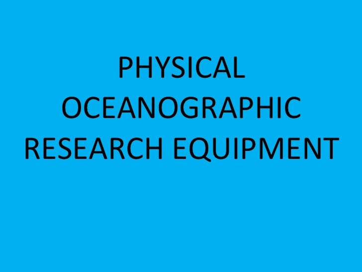 PHYSICAL OCEANOGRAPHIC RESEARCH EQUIPMENT