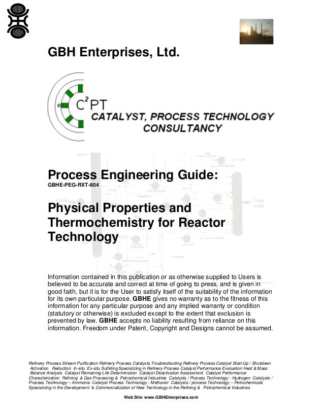 GBH Enterprises, Ltd.  Process Engineering Guide: GBHE-PEG-RXT-804  Physical Properties and Thermochemistry for Reactor Te...