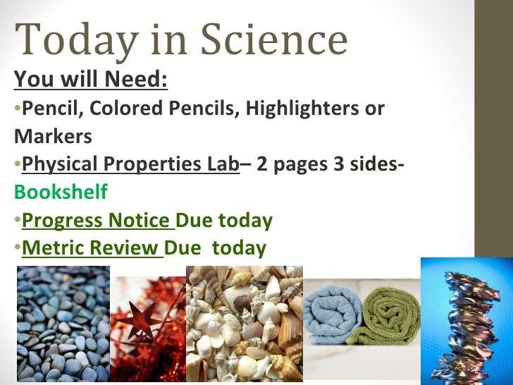 Today in Science <ul><li>You will Need: </li></ul><ul><li>Pencil, Colored Pencils, Highlighters or Markers </li></ul><ul><...