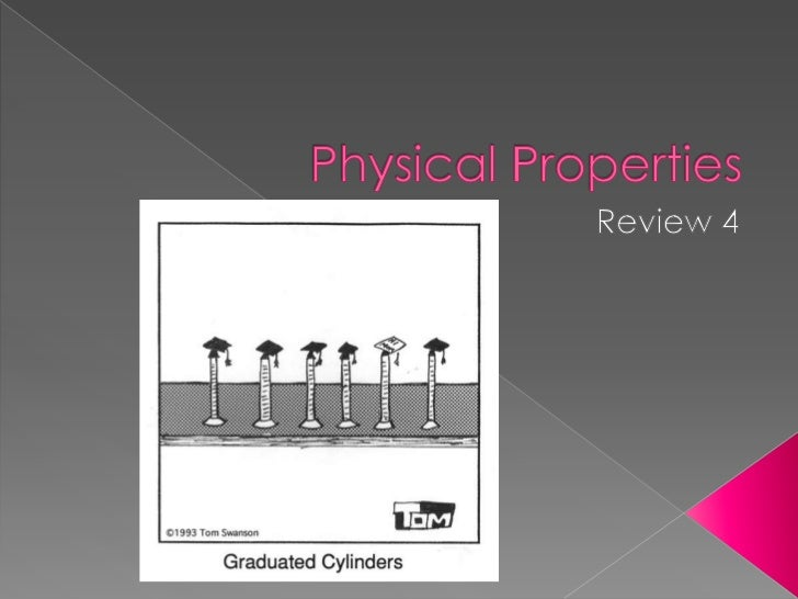 Physical Properties <br />Review 4<br />