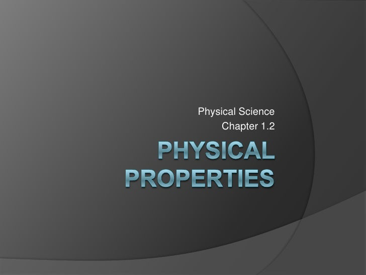 Physical Properties<br />Physical Science<br />Chapter 1.2<br />