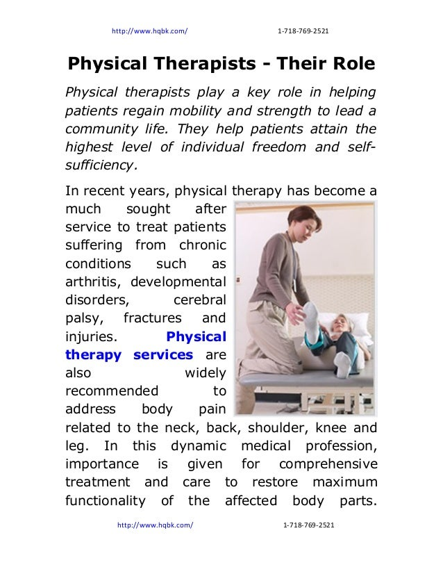 http://www.hqbk.com/     1-718-769-2521Physical Therapists - Their RolePhysical therapists play a key role in helpingpatie...