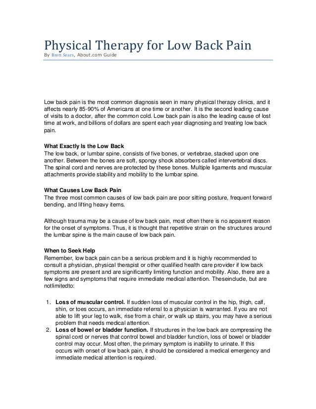 Physical Therapy for Low Back Pain By Brett Sears, About.com Guide Low back pain is the most common diagnosis seen in many...